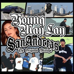<i>San Andreas: The Original Mixtape</i> 2005 mixtape by Young Maylay