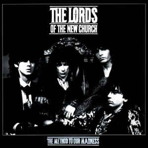 <i>The Method to Our Madness</i> 1984 studio album by The Lords of the New Church