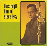 <i>The Straight Horn of Steve Lacy</i> 1961 studio album by Steve Lacy