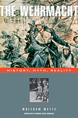 <i>The Wehrmacht: History, Myth, Reality</i> book by Wolfram Wette