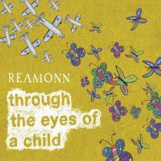 Reamonn - Through The Eyes Of A Child (lyrics) - YouTube