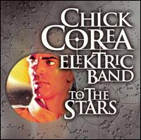 2004 Chick Corea Elektric Bank To the Stars.jpg