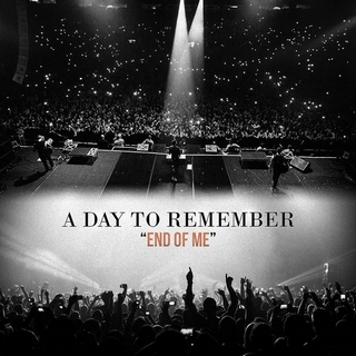 End of Me (A Day to Remember song) - Wikipedia A Day To Remember Right Back At It Again Lyrics