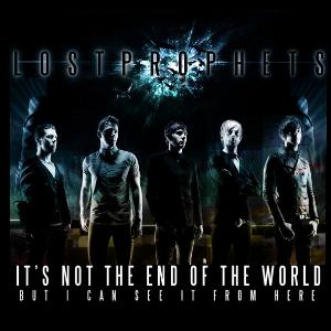 Its Not the End of the World, But I Can See It from Here 2009 single by Lostprophets