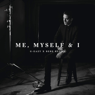 Me, Myself I – G-Eazy Ft. Bebe Rexha