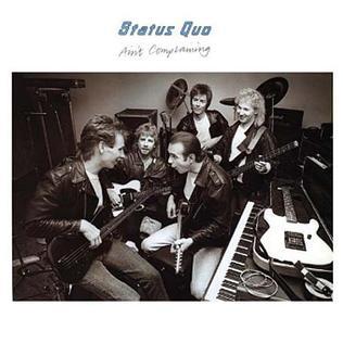 <i>Aint Complaining</i> 1988 studio album by Status Quo