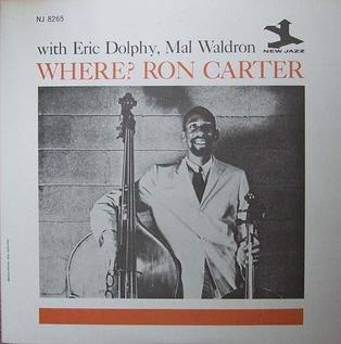 <i>Where?</i> (album) 1961 studio album by Ron Carter with Eric Dolphy and Mal Waldron