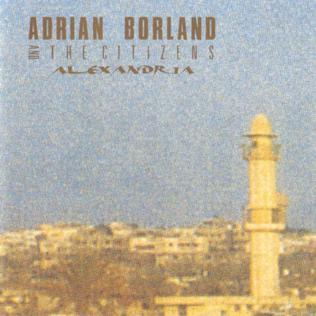 <i>Alexandria</i> (album) 1989 studio album by Adrian Borland & the Citizens