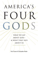 America's Four Gods What We Say about God--and What That Says about Us.jpeg