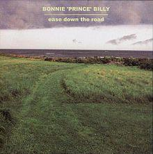 <i>Ease Down the Road</i> 2001 studio album by Bonnie Prince Billy