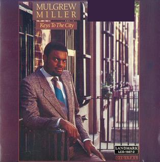 <i>Keys to the City</i> (Mulgrew Miller album) 1985 studio album by Mulgrew Miller