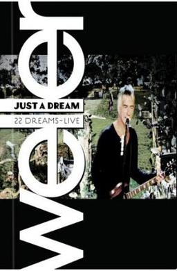 Just a Dream – 22 Dreams Live