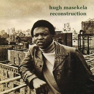 <i>Reconstruction</i> (Hugh Masekela album) 1970 studio album by Hugh Masekela