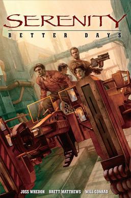SERENITY BETTER DAYS #2 JOSS WHEDON/'S FIREFLY JAYNE COBB INARA SHEPHERD BOOK