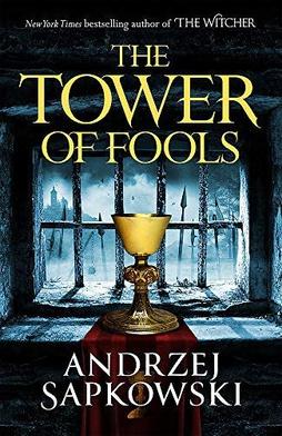 Andrzej Sapkowski - The Tower of Fools.jpg