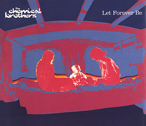 Cover image of song Let Forever Be by The Chemical Brothers