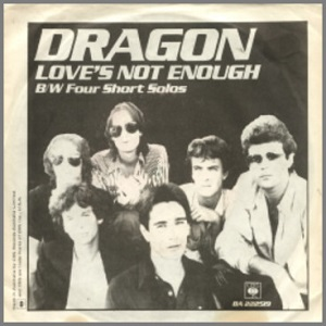 Loves Not Enough (Dragon song) 1979 single by Dragon