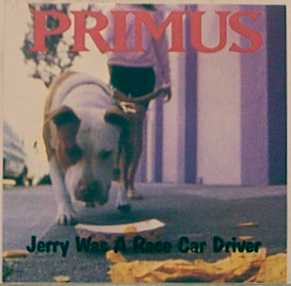 Jerry Was a Race Car Driver 1991 single by Primus