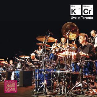 <i>Live in Toronto</i> (King Crimson album) 2016 live album by King Crimson