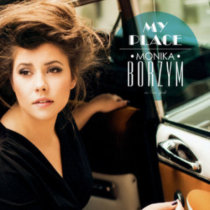 <i>My Place</i> (album) 2013 studio album by Monika Borzym