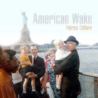 <i>American Wake</i> (album) 2010 studio album by Patrick Clifford