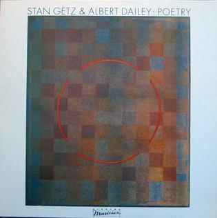 <i>Poetry</i> (album) 1984 studio album by Stan Getz and Albert Dailey