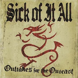 <i>Outtakes for the Outcast</i> 2004 compilation album by Sick of It All