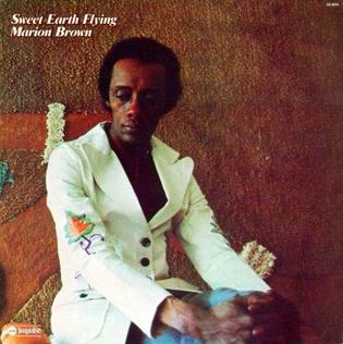 <i>Sweet Earth Flying</i> album by American jazz saxophonist Marion Brown