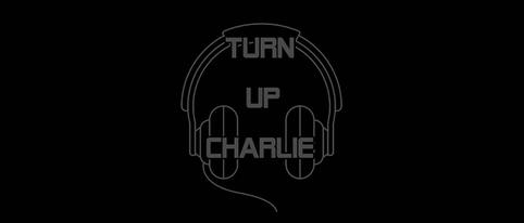 Turn Up Charlie Quotes