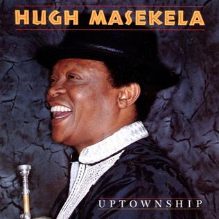 <i>Uptownship</i> 1989 studio album by Hugh Masekela