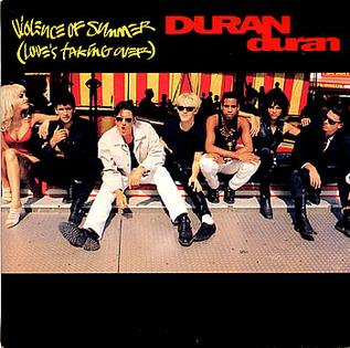 Violence of Summer (Loves Taking Over) 1990 single by Duran Duran