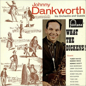 <i>What the Dickens!</i> 1963 studio album by Johnny Dankworth, his Orchestra and Guests