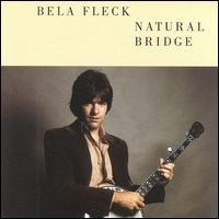 <i>Natural Bridge</i> (album) 1982 studio album by Béla Fleck