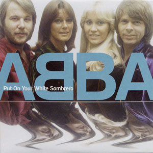 Put On Your White Sombrero single by ABBA