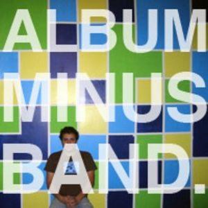 <i>Album Minus Band</i> 2005 studio album by Bomb the Music Industry!