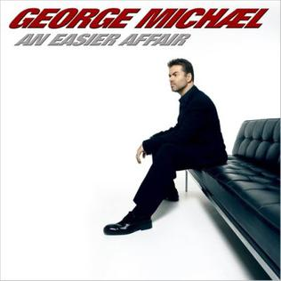 An Easier Affair 2006 single by George Michael
