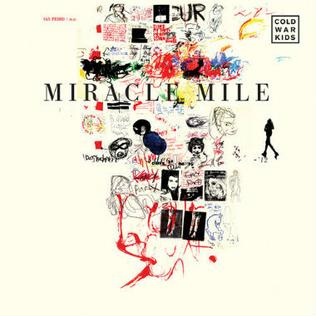 Miracle Mile (song) Cold War Kids song