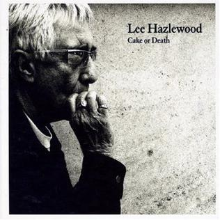 Cake Or Death Lee Hazlewood Album Wikipedia