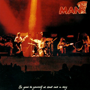 <i>Be Good to Yourself at Least Once a Day</i> 1972 studio album by Man