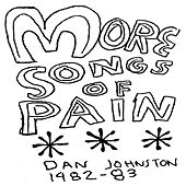 Daniel Johnston-More Songs of Pain.jpg