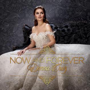 <i>Now and Forever</i> (Donna Cruz album) 2016 studio album by Donna Cruz
