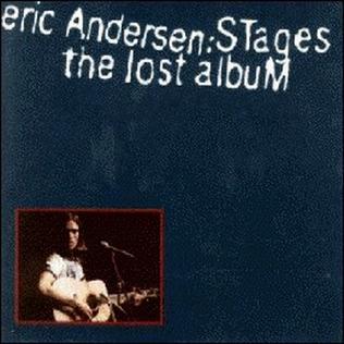 <i>Stages: The Lost Album</i> 1991 studio album by Eric Andersen