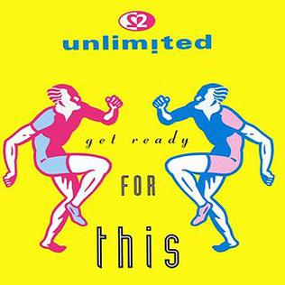 Get Ready for This 1991 single by 2 Unlimited