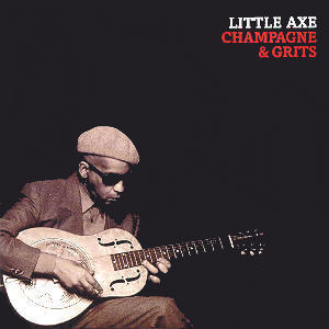 <i>Champagne & Grits</i> 2004 studio album by Little Axe