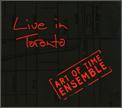 <i>Live in Toronto</i> (Art of Time Ensemble album) 2006 live album by Art of Time Ensemble