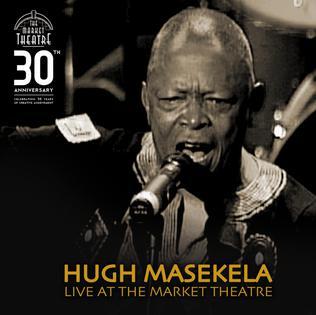 <i>Live at the Market Theatre</i> 2007 live album by Hugh Masekela