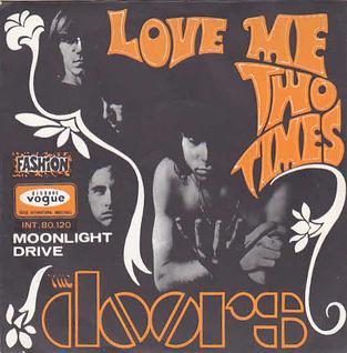 Love Me Two Times 1967 single by The Doors
