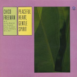 <i>Peaceful Heart, Gentle Spirit</i> 1980 studio album by Chico Freeman
