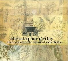 <i>Second Grace: The Music of Nick Drake</i> 2007 studio album by Christopher ORiley