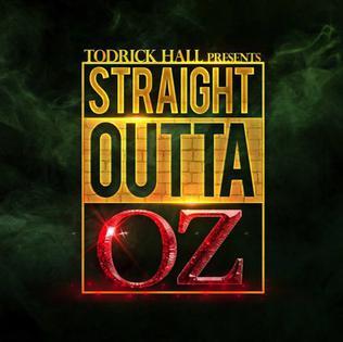 <i>Straight Outta Oz</i> 2016 studio album by Todrick Hall